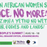 Violence No More! HloniphaniImizimba Yethu no Wethu! Respect our bodies and lands!