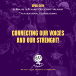 24 Hours of Feminist Solidarity against the power and impunity of transnational corporations