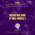 24 Heures de Solidarité Féministe  contre le pouvoir et l'impunité des sociétés transnationales