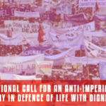International Call for an Anti-Imperialist May Day in Defence of Life with Dignity