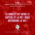 Le conflit est entre le capital et la vie! Nous défendons la vie!
